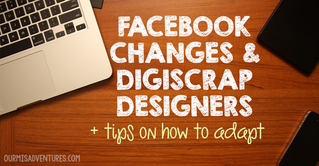 Facebook Changes and Digiscrap Designers