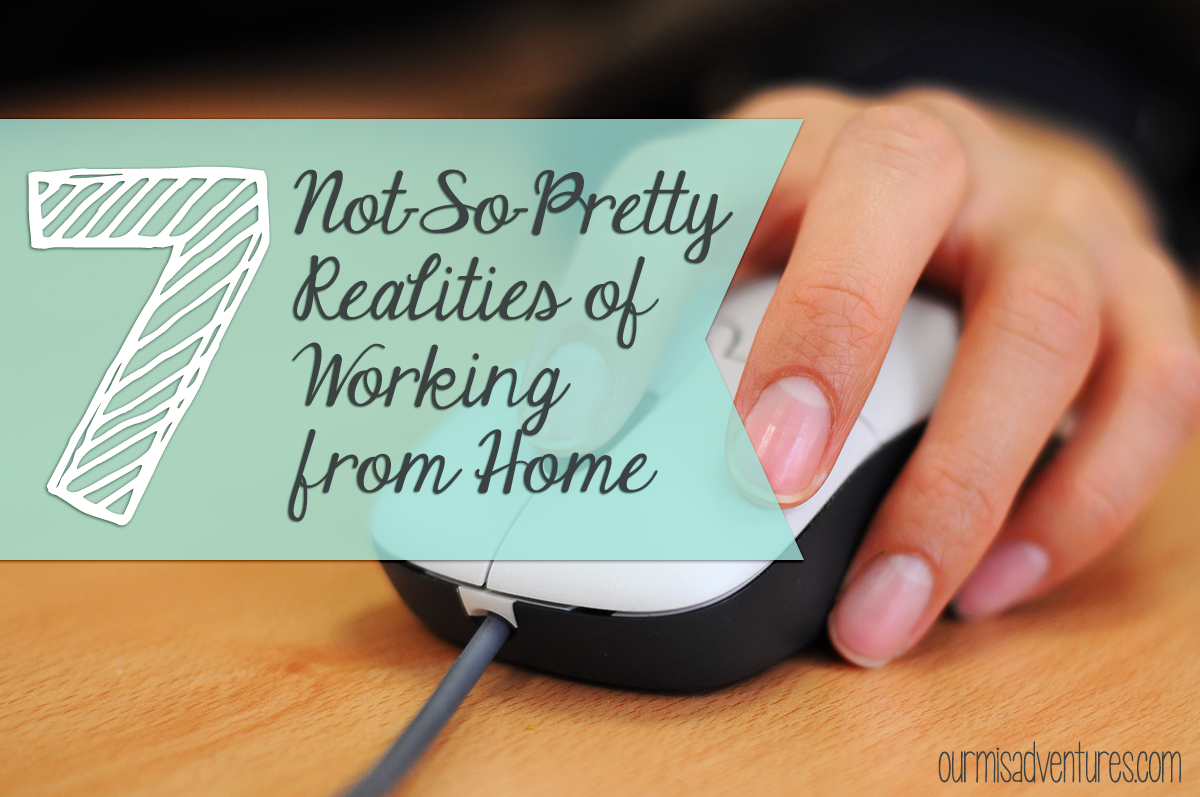 7 Not-So-Pretty Realities of Working From Home